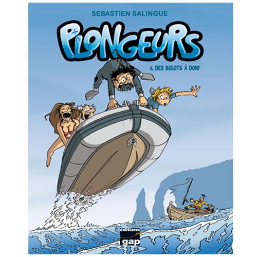 Livre Bd Plongeurs Tome 4 Des Bulots A Donf Gap Edition