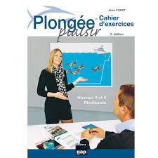 Livre Plongée plaisir Cahiers d'exercices Niveau 4 et Monitoriat GAP EDITIONS