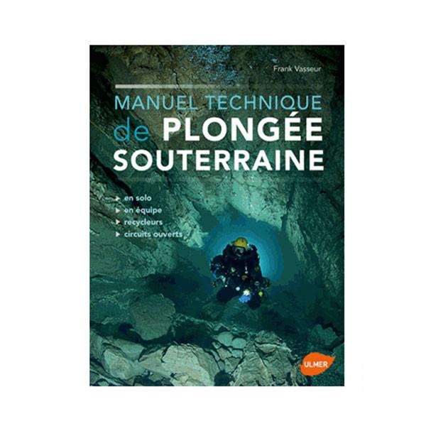 Livre Manuel technique de la plongée souterraine TURTLE PROD