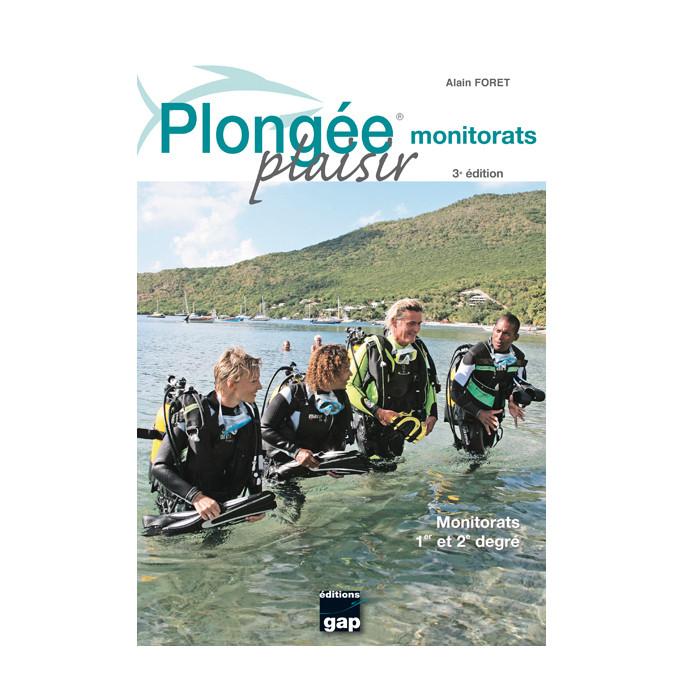 Livre Plongée Plaisir MONITORATS 1° et  2° degré GAP EDITIONS