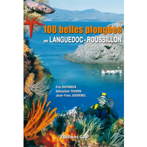 Livre 100 belles plongées en Languedoc-Roussillon GAP EDITIONS