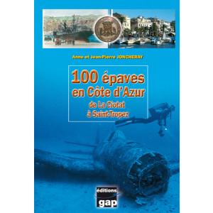Livre 100 épaves en Côte d'Azur de La Ciotat à St Tropez GAP EDITIONS