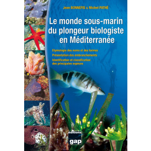 Livre Le monde sous-marin du plongeur biologiste en Méditerranée GAP EDITIONS