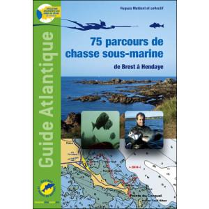 Livre 75 parcours de chasse sous-marine de Brest à Hendaye