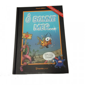 Livre BD Ô BONNE MER... TURTLE PROD