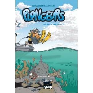 Livre BD PLONGEURS Tome 1 Des Bulots dans la flotte GAP EDITIONS