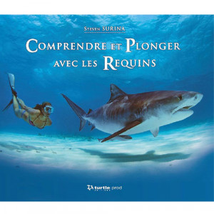 Livre Comprendre et Plonger avec les Requins TURTLE PROD