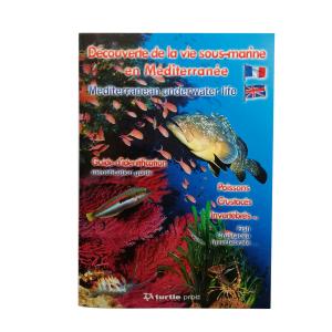 Guide d'identification Découverte de la vie sous-marine en mediterranée TURTLE PROD (