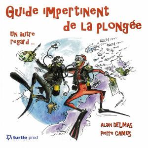 Livre Guide impertinent de la plongée TURTLE PROD