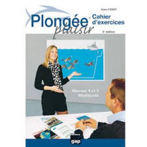 Livre Plongée plaisir Cahiers d'exercices Niveau 4 et Monitoriat GAP EDITION