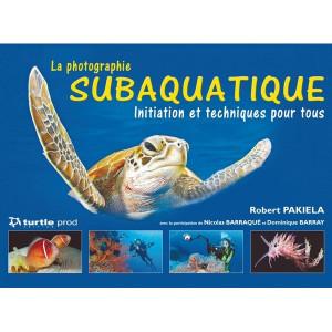 Livre La Photographie Subaquatique TURTLE PROD