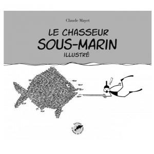 Livre le chasseur sous marin illustré LE MONDE DE NEPTUNE