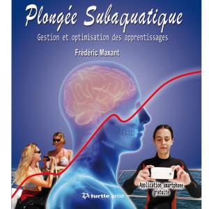 Livre Plongée Subaquatique Frédéric Maxant TURTLE PROD
