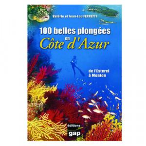 Livre 100 belles plongées en Côte d'Azur GAP EDITIONS