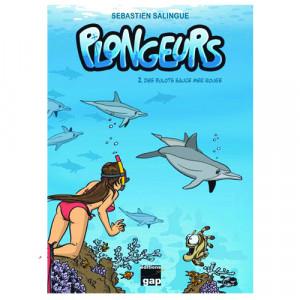 Livre BD PLONGEURS Tome 2 Des Bulots sauce Mer Rouge GAP EDITIONS