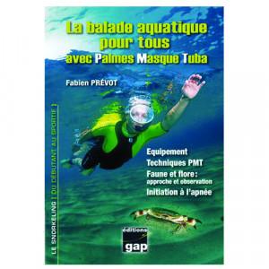 Livre La balade aquatique pour tous avec Palmes Masque Tuba GAP EDITIONS