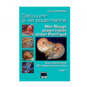 Livre Découvrir la vie sous-marine Mer rouge, Océan Indien , Océan Pacifique Tome 1 GAP EDITIONS