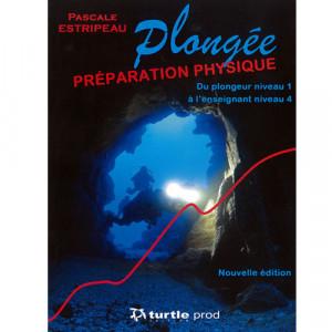 Livre Plongée Préparation Physique TURTLE PROD